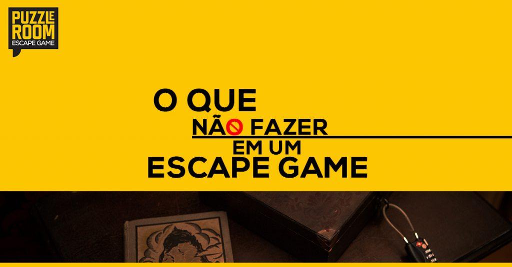 o que não fazer em um escape game